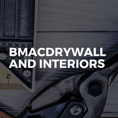 Bmacdrywall and interiors