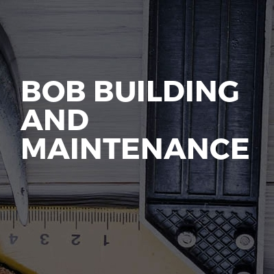 Bob building and maintenance