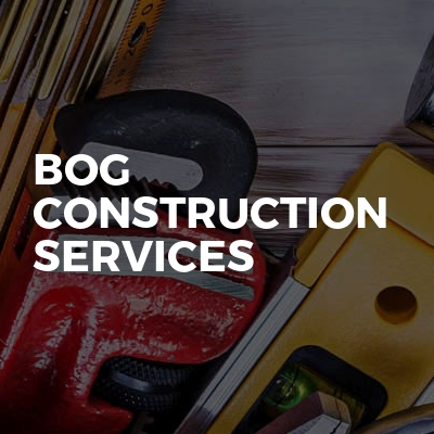 BOG construction services