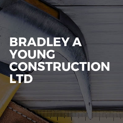 Bradley A Young Construction Ltd
