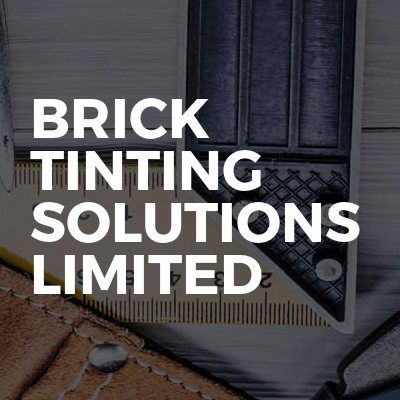 Brick Tinting Solutions Limited