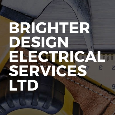 Brighter Design Electrical Services Ltd