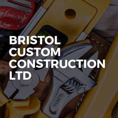 Bristol Custom Construction Ltd