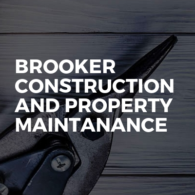 Brooker construction and property maintanance