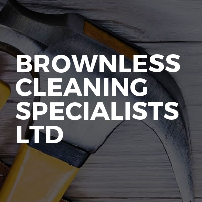 Brownless cleaning specialists ltd