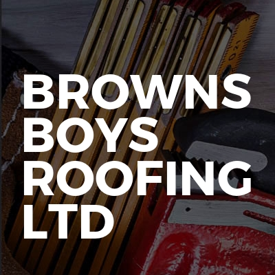 Browns Boys Roofing Ltd