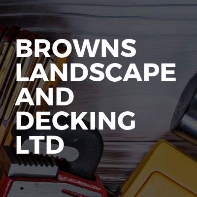Browns Landscape and Decking ltd
