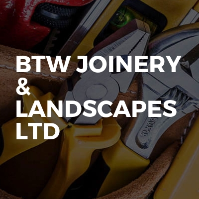 Btw Joinery & Landscapes Ltd