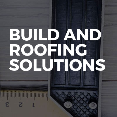 Build and roofing solutions