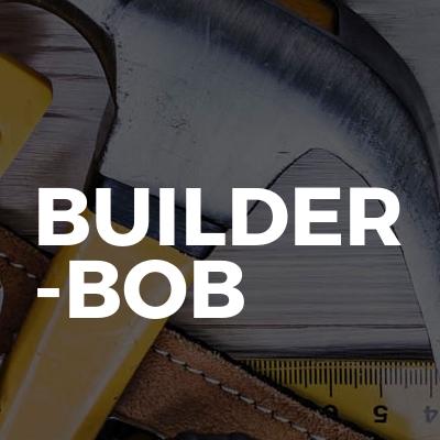 BUILDER -Bob
