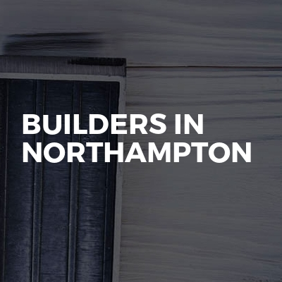Builders In Northampton
