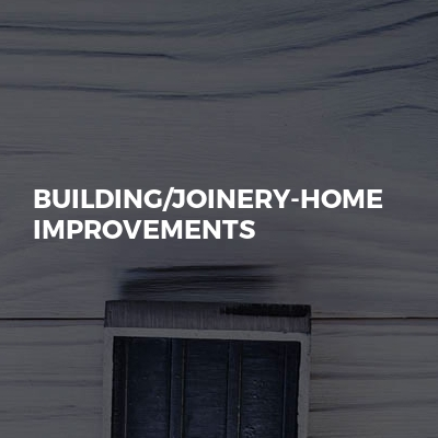 Building/joinery-home improvements