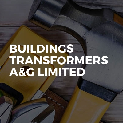 BUILDINGS TRANSFORMERS A&G LIMITED