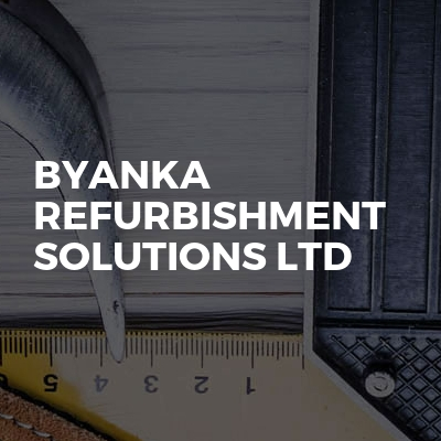 Byanka Refurbishment Solutions Ltd