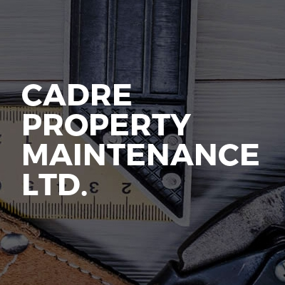 Cadre Property Maintenance Ltd.