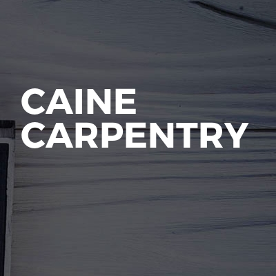 Caine carpentry