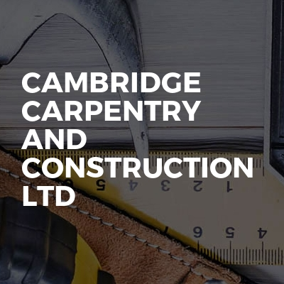 Cambridge Carpentry and Construction Ltd