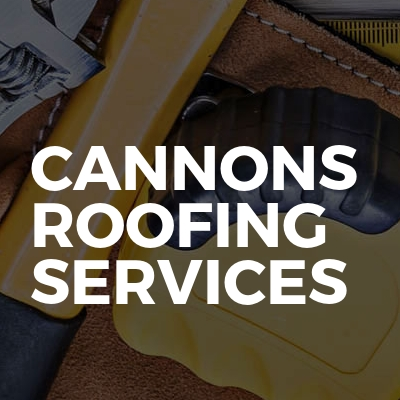 Cannons Roofing Services