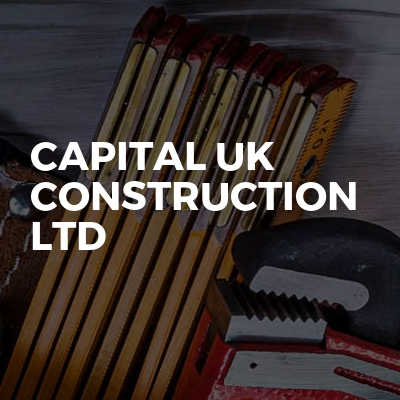 Capital UK Construction Ltd