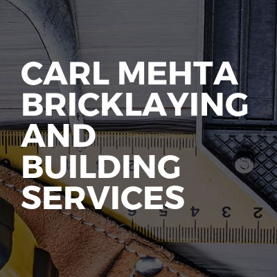 Carl Mehta Bricklaying And Building Services