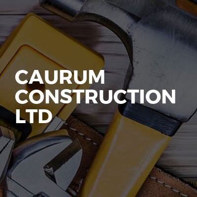 Caurum Construction Ltd