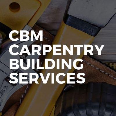 CBM Carpentry Building Services