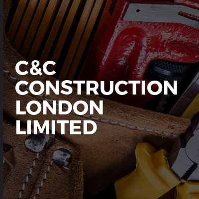 C&C Construction London Limited