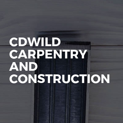CDWild Carpentry And Construction