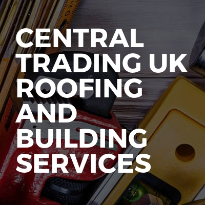 Central Trading UK Roofing And Building Services