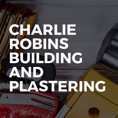 Charlie Robins Building And Plastering