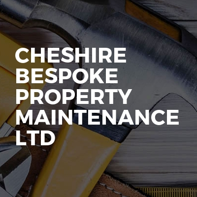 Cheshire Bespoke Property Maintenance Ltd