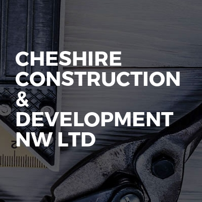 Cheshire Construction & Development NW Ltd
