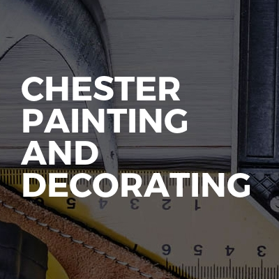 Chester Painting And Decorating