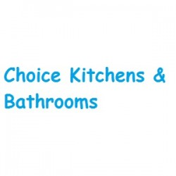 Choice Kitchens & Bathrooms