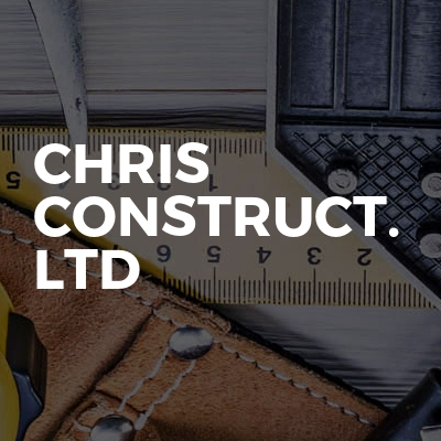 Chris Construct. Limited