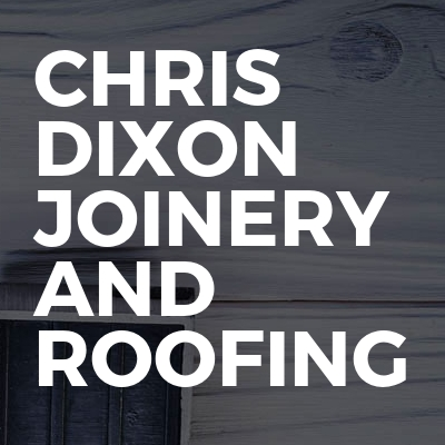 Chris dixon joinery and roofing