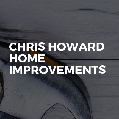Chris Howard home improvements