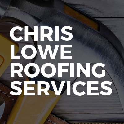 Chris Lowe Roofing Services