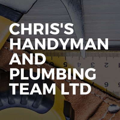 Chris's handyman and plumbing team Ltd
