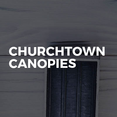 Churchtown Canopies
