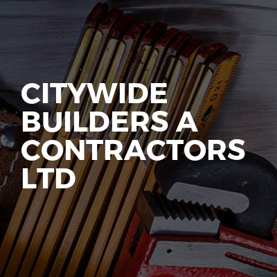 Citywide builders a contractors ltd