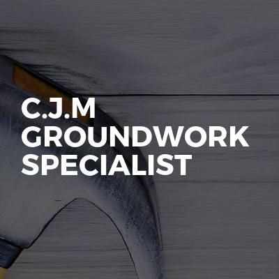 C.J.M Groundwork specialist