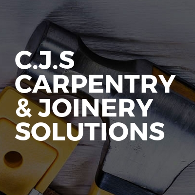 C.J.S CARPENTRY & JOINERY SOLUTIONS
