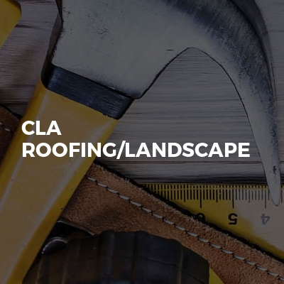 CLA Roofing/Landscape