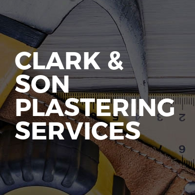 Clark & son plastering services