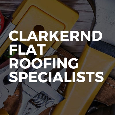 Clarkernd Flat Roofing Specialists