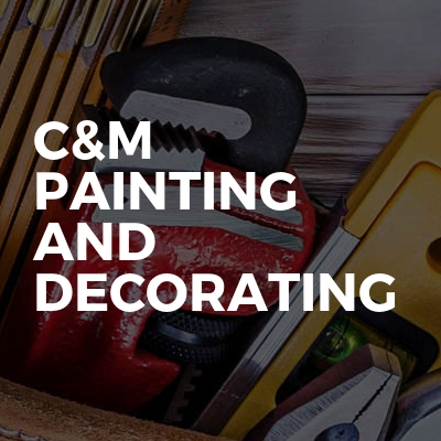 C&M painting and decorating