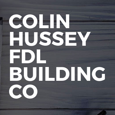 Colin Hussey FDL Building Co