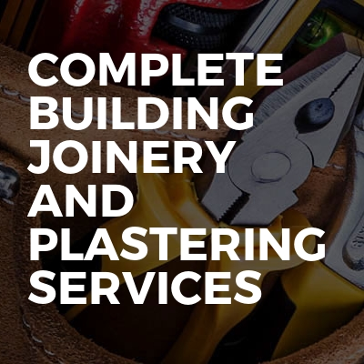 Complete Building Joinery And Plastering Services