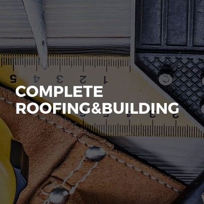 Complete roofing&building